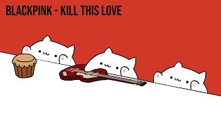 "Bongo Cat - BLACKPINK ""Kill This Love"" (K-POP)"