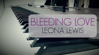 Leona Lewis - Bleeding Love (Piano Cover)