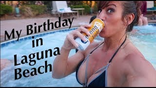 Birthday Weekend in Laguna Beach, Ca
