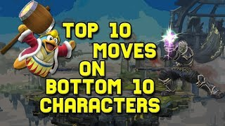 Top 10 Moves on Bottom 10 Characters (Smash 4)