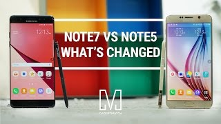 Samsung Note 7 vs Note 5: What's Changed?