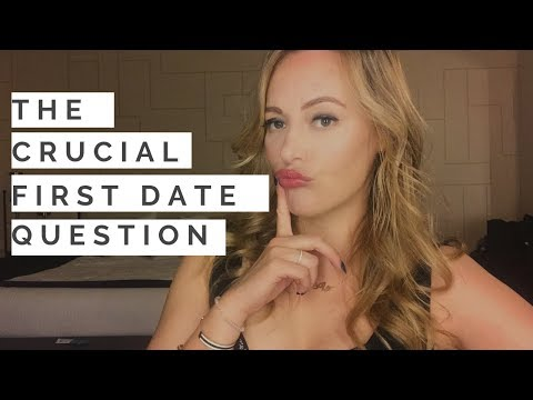 DATING ADVICE: The Only Question You NEED To Ask On A First Date