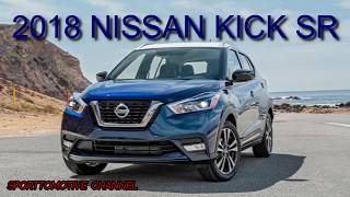 2018 Nissan Kicks SR Deep Review