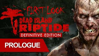Dead Island Riptide Definitive Edition Prologue Walkthrough Gameplay PC Ultra Max Settings FullHD