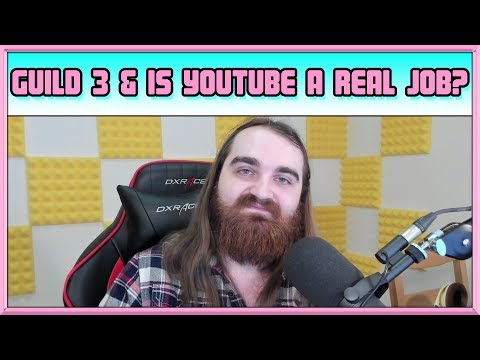Guild 3 & Is YouTube a Real Job? - Channel Vlog - Mar 12th 2018