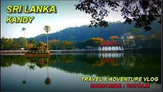 Sri lanka, Kandy |Travel & Adventure Vlog | VIKITH M