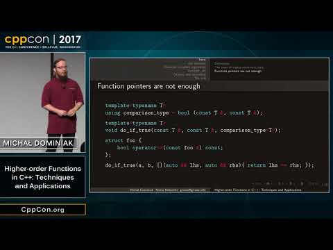 "CppCon 2017: Michał Dominiak ""Higher-order Functions in C++: Techniques and Applications"""