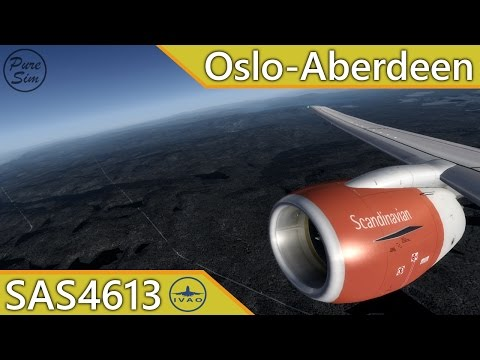 SAS4613   Oslo-Aberdeen   B736   IVAO [GERMAN/DEUTSCH] [PREPAR3D]