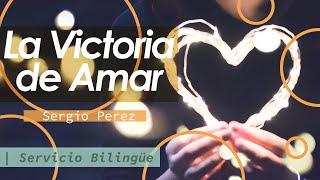 La Victoria de Amar - Pastor Sergio Perez. Facebook.com/Iglesia Cristiana Nueva Vida.