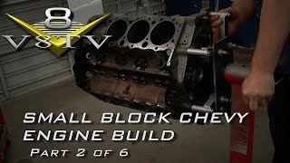 Engine Building Tips 6-Part Video Series V8TV Small Block Chevy Part 2