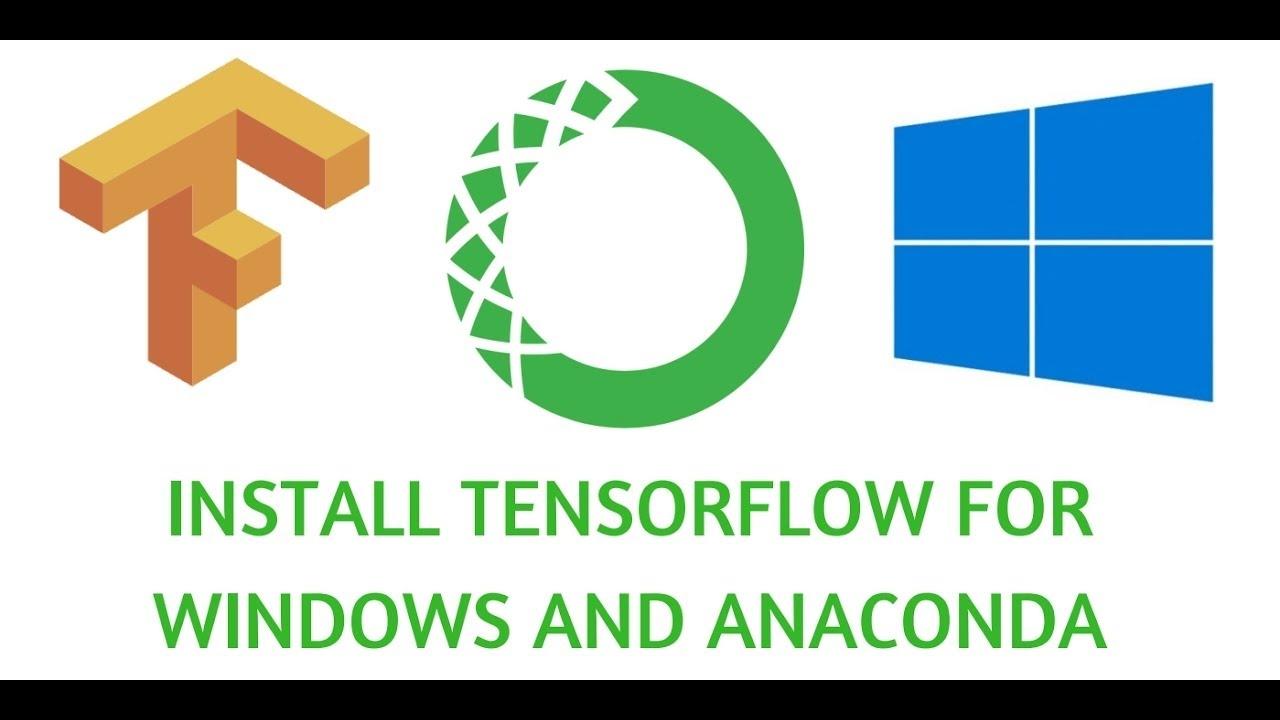 Install Tensorflow (GPU version) for Windows and Anaconda