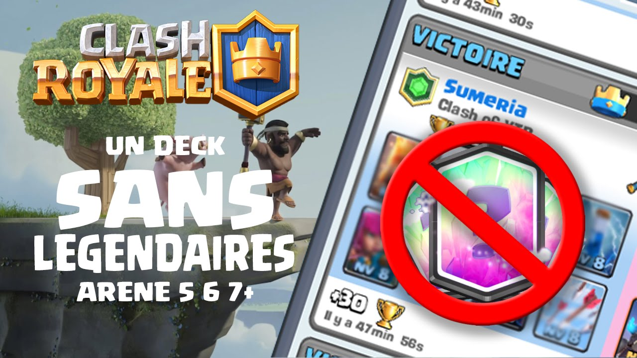 Meilleur deck sans l gendaire ar nes 5 6 7 clash royale for Clash royale meilleur deck arene 7