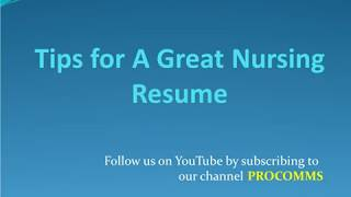 Tips For A Great Nursing Resume | How To Write A Nurse Resume | Nurse Resume Tips