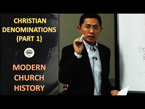 History of Christian Denominations (Part 1) - BPCWA Modern Church History Series