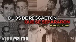 Dúos de Reggaeton Que Se Separaron | iPauta thumbnail