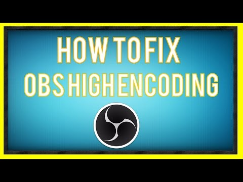 HOW TO FIX OBS - HIGH ENCODING