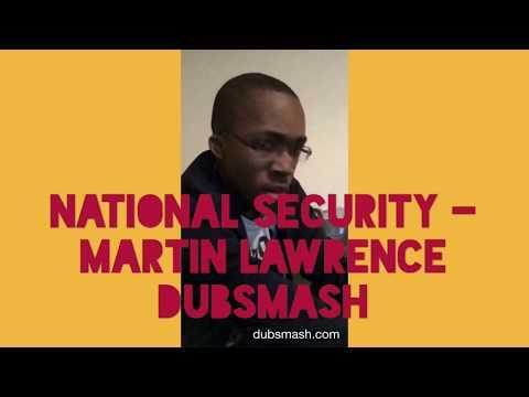 National Security - Martin Lawrence Dubsmash