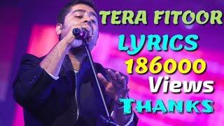 TERA FITOOR LYRICS – Arijit Singh | Tera Fitoor Jabse Chadh Gaya Lyric