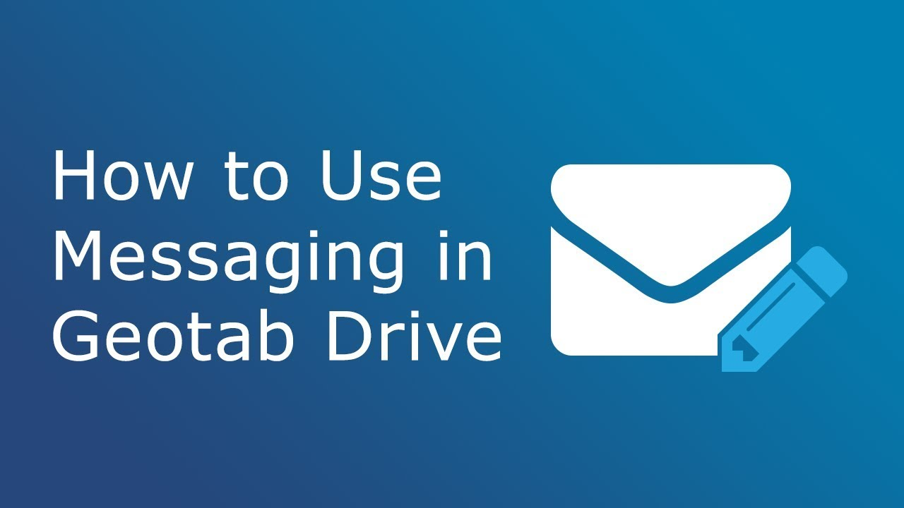 How to Use Messaging | Geotab Drive