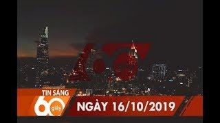 60 Giây Sáng - Ngày 16/10/2019 | HTV Tin tức