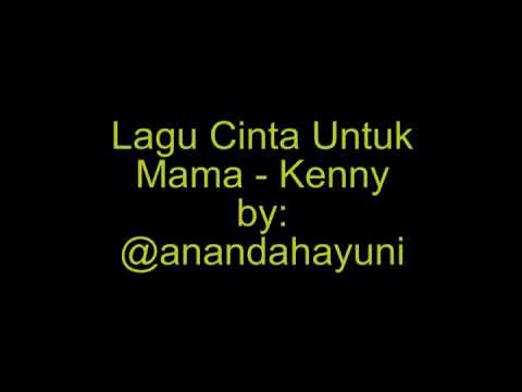Lagu Cinta Untuk Mama - Kenny (Lirik) by Ananda Hayuni Rahma #SelamatHariIbu