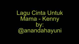 Gambar cover Lagu Cinta Untuk Mama - Kenny (Lirik) by Ananda Hayuni Rahma #SelamatHariIbu