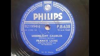 Frankie Laine 'Moonlight Gambler'  1956 78 rpm