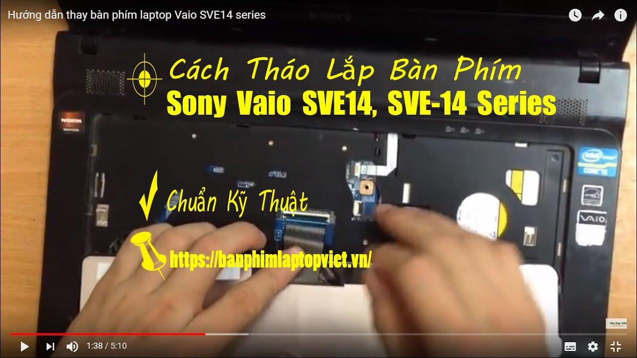 Hướng dẫn thay bàn phím laptop Vaio SVE14 series