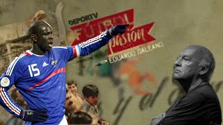 Fútbol y racismo por Eduardo Galeano FutbolPasion Entrevista con Lilian Thuram Francia