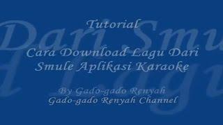 Cara Download Lagu dari Smule Aplikasi Karaoke Android 100 % Works