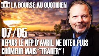 Bourse Au Quotidien - Depuis Le NFP D'avril, Ne Dites Plus Chômeur Mais \