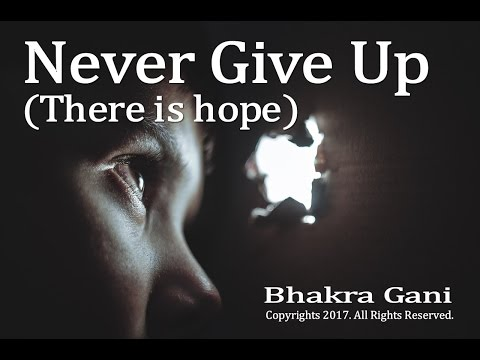 Never Give Up (There is hope)