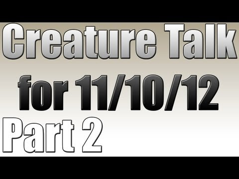 Creature Talk For 11/10/12 Part 2 Halo 4 Chat