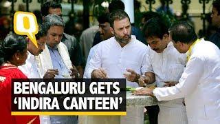 After Tamil Nadu's 'Amma Canteen' Bengaluru Gets 'Indira Canteen' - The Quint