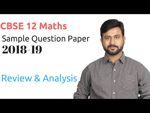 CBSE 12 Board Maths   Sample Question Paper   Review and Analysis ( Part 1)