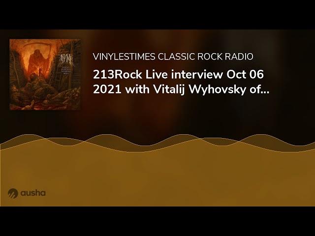 213Rock Live interview Oct 06 2021 with Vitalij Wyhovsky of 1914