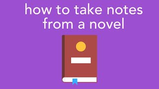 how to take notes from a novel