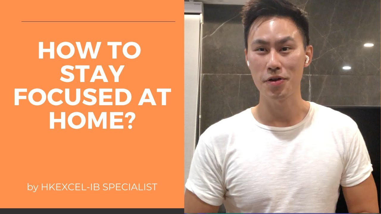 How to stay focused at home? ( The IB Student Show)