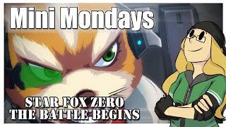 Mini Mondays: Star Fox Zero: The Battle Begins