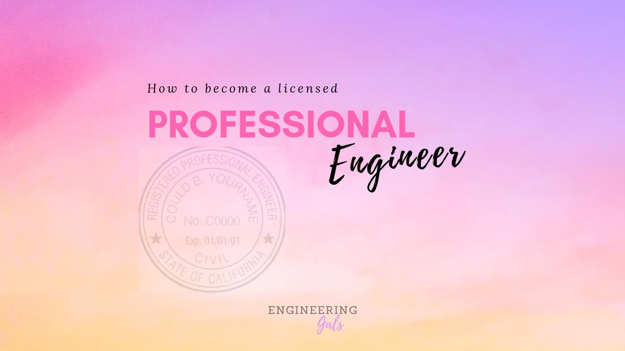 How to become a licensed Professional Engineer?