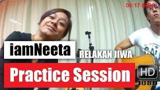iamNeeta - Practice Session (Relakan Jiwa) HD 1080