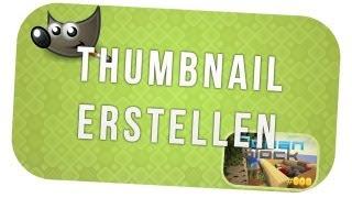 Tipp - Gute Thumbnails erstellen mit Gimp [HD+][German]
