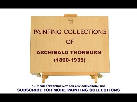 PAINTING COLLECTIONS OF Archibald Thorburn (1860-1935)