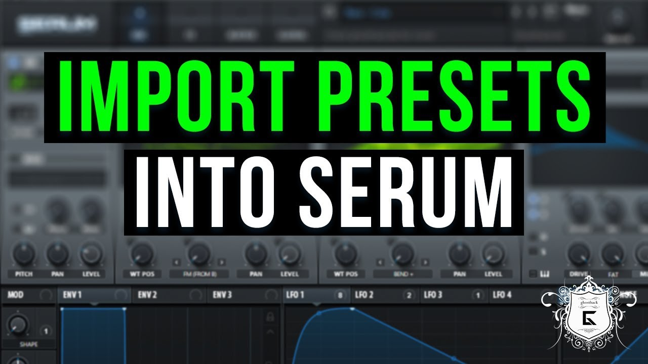 How to Import Presets, Wavetables, Noises, LFOs and Effect Chains into Serum