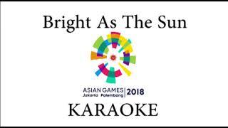 [LAGU WAJIB] Bright As The Sun - Official Song Asian Games 2018