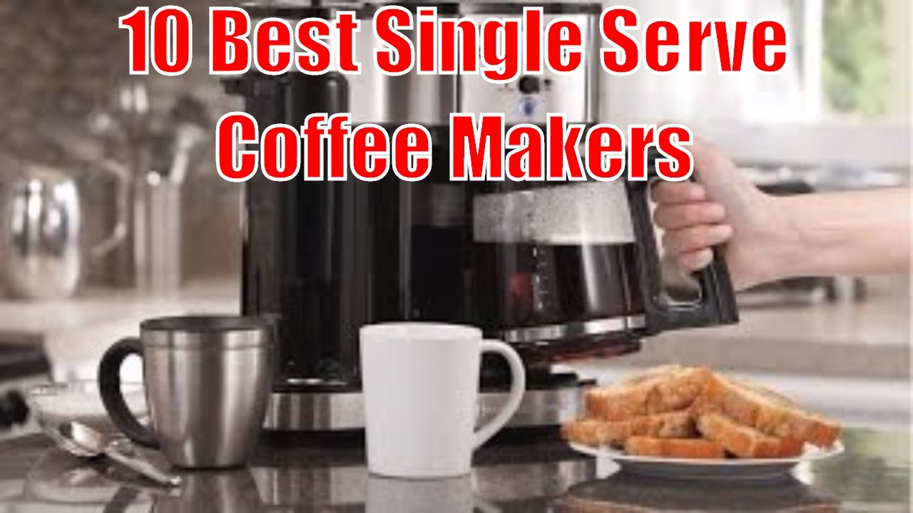 10 Best Single Serve Coffee Makers Top Picks And Reviews 2017