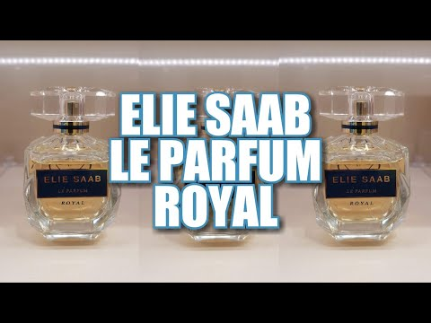 *NEW* ELIE SAAB LE PARFUM ROYAL | My Quick Thoughts