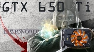 Dishonored | GTX 650 Ti Gameplay HD | Ultra Graphics