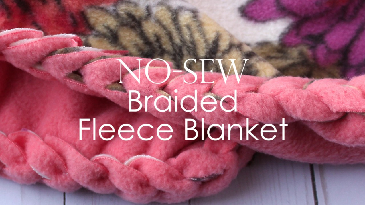f0098ca943 No-Sew Fleece Blanket with a Braided Edge - YouTube