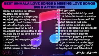 BEST SINHALA LOVE SONGS & MISSING LOVE SONGS - 2